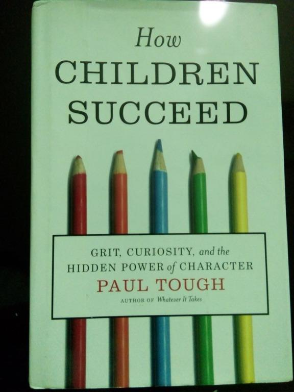 How Children Succeed (Family / Relationship / Parenting / Psychology / Success / Women / Self Help Book