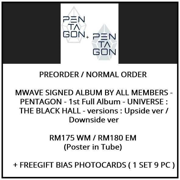 MWAVE SIGNED ALBUM BY ALL MEMBERS - PENTAGON - 1st Full Album - UNIVERSE : THE BLACK HALL - versions : Upside ver / Downside ver - PREORDER/NORMAL ORDER/GROUP ORDER/ALBUM GO + FREE GIFT BIAS PHOTOCARDS (1 ALBUM GET 1 SET PC, 1 SET GET 9 PC)