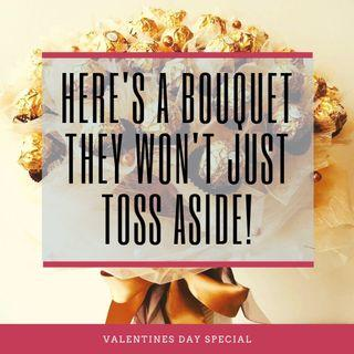 CHOCOLATE BOUQUET VDAY SPECIAL