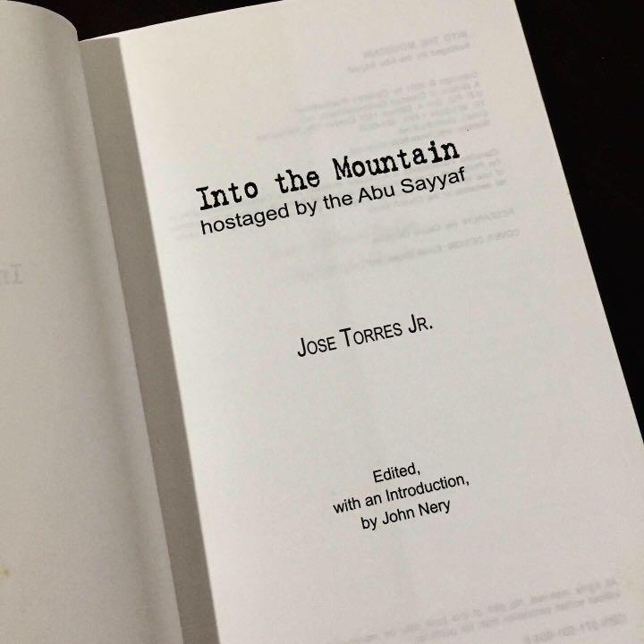 Into The Mountain: Hostaged By The Abu Sayyaf by Jose Torres Jr.