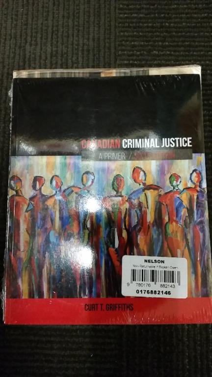 Canadian Criminal Justice: A Primer by Curt Griffiths