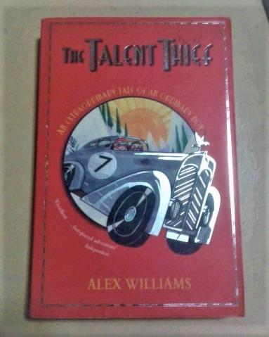 The Talent Thief An Extraordinary Tale of An Ordinary Boy by Alex williams