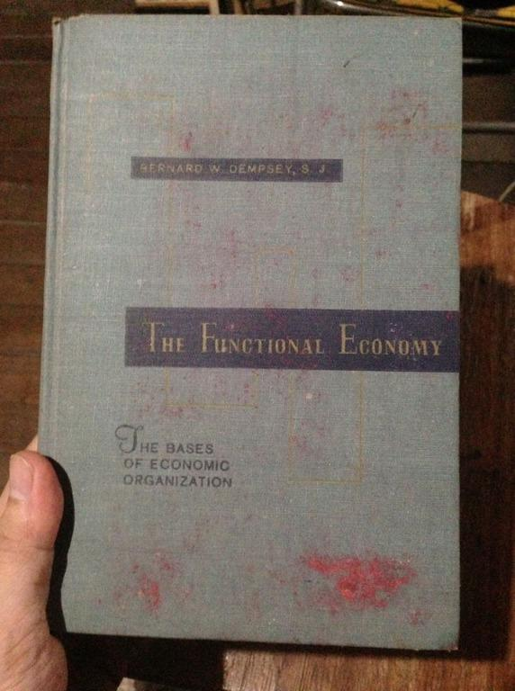 The Functional Economy : The Bases of Economic Organization (1958 - Out of print)