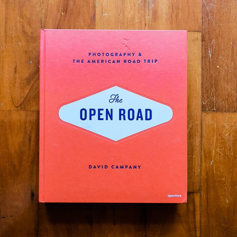The Open Road: Photography and the American Roadtrip Photobook by David Campany