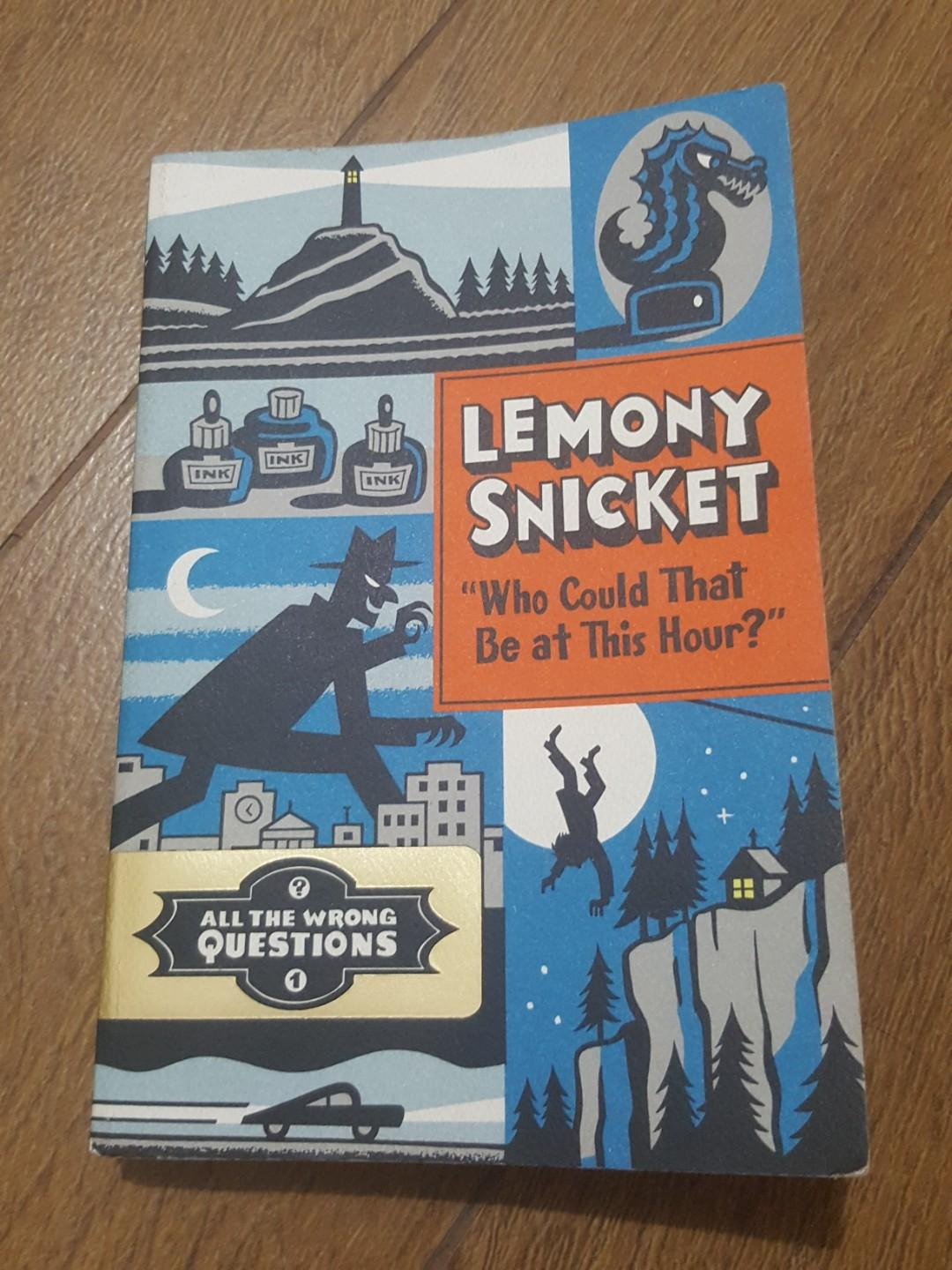 All The Wrong Questions 1(Who Could That Be at This Hour?) Lemony Snicket
