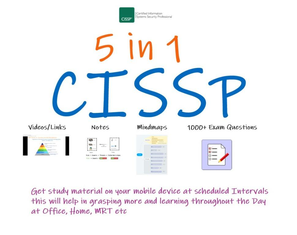 CISSP 5 in 1 Videos, Notes, Mindmaps, Questions, Flashcards via Google Classroom & Quizlet Apps