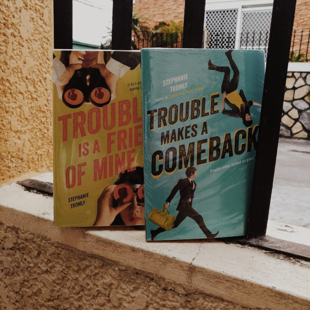 Trouble is a friend of mine / Trouble makes a comeback by Stephanie Tromly