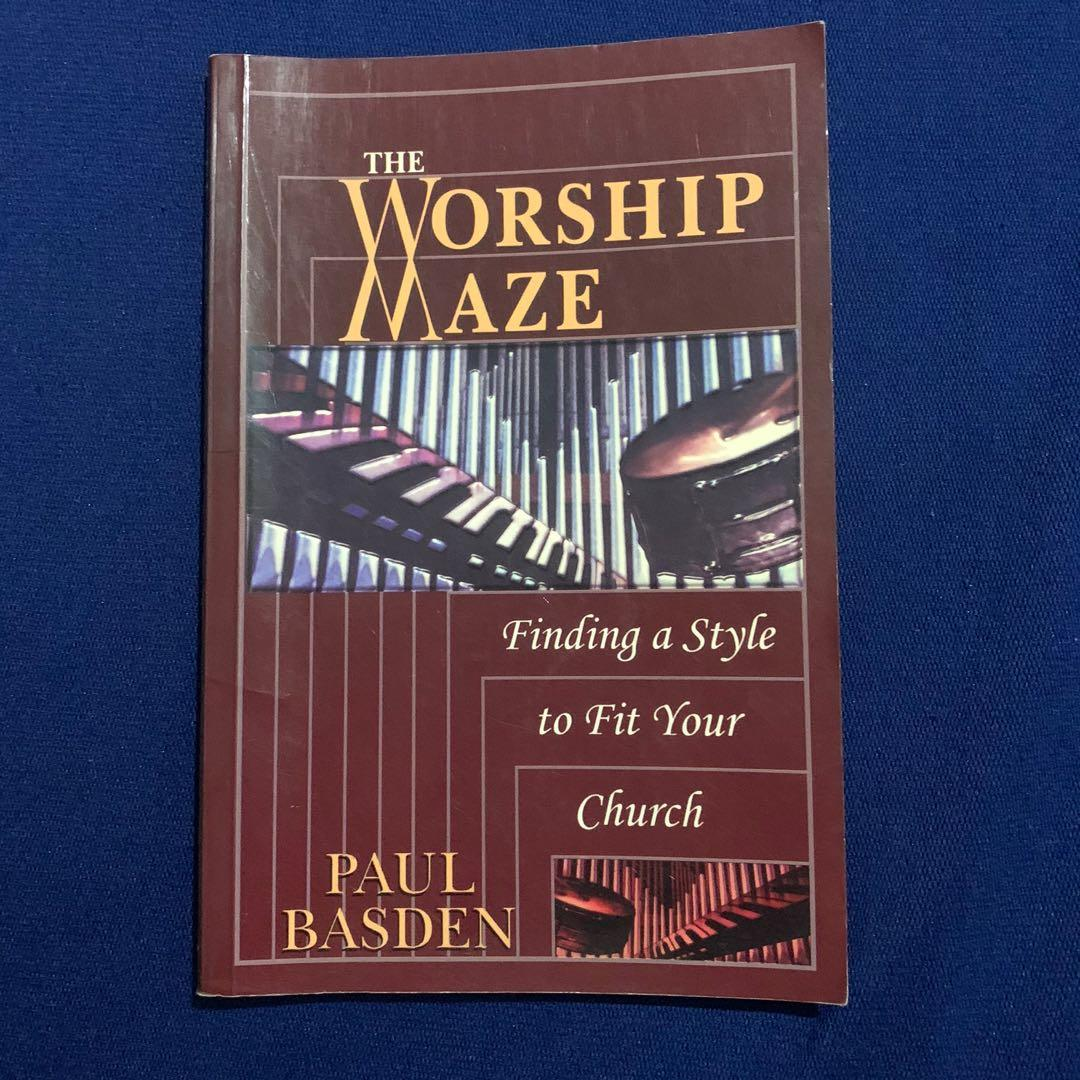 The Worship Maze Finding a Style to Fit Your Church by Paul Basden Book