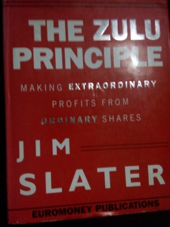 The Zulu Principle : Making extraordinary profits from ordinary shares (Investment / Securities / Business / Leadership / Stock Market / Self Help)