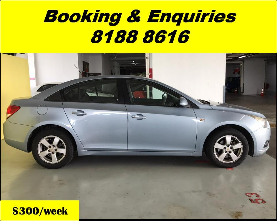 Chevrolet Cruze HAPPY TUESDAY!! Best thing comes in pairs. Get your family, relative, friends to rent together to enjoy further discounts with 2 free days rental!! Superb Condition just $500 Deposit driveoff immediately. Whatsapp 8188 8616 now!