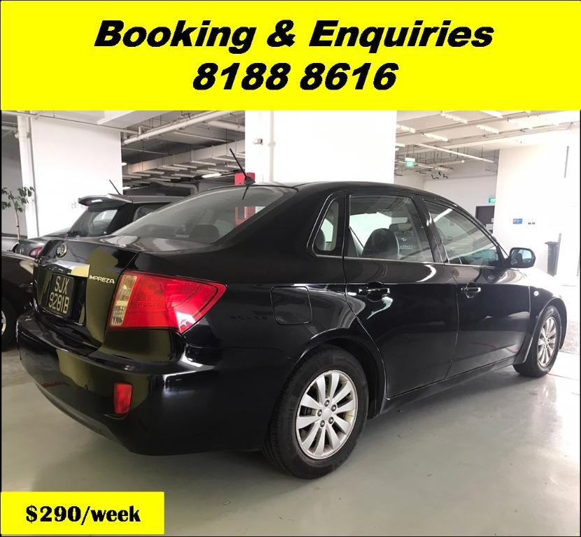 Subaru Impreza HAPPY TUESDAY!! Best thing comes in pairs. Get your family, relative, friends to rent together to enjoy further discounts with 2 free days rental!! Superb Condition just $500 Deposit driveoff immediately. Whatsapp 8188 8616 now!