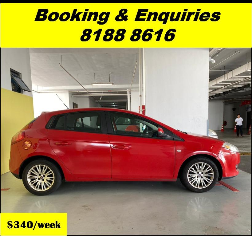 Fiat Bravo HAPPY WEDNESDAY!! JUST IN Superb Condition with the most Fuel Eficient & Spacious car. Cheapest rental in town with just $500 Deposit driveoff immediately. Whatsapp 8188 8616 now for special rates!! EVERY CAR MUST GO!!
