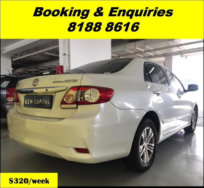 Toyota Altis HAPPY WEDNESDAY!! JUST IN Superb Condition with the most Fuel Eficient & Spacious car. Cheapest rental in town with just $500 Deposit driveoff immediately. Whatsapp 8188 8616 now for special rates!! EVERY CAR MUST GO!!