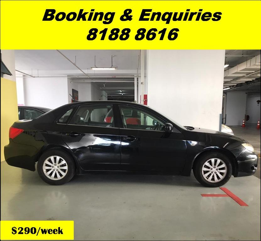 Subaru Impreza 1.5A Cheapest rental in town with just $500 Deposit driveoff immediately. Book a car in advance to enjoy attractive rates now!! Whatsapp 8188 8616.