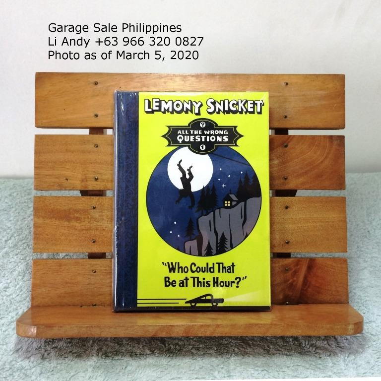Who could that be at this hour? by Lemony Snicket in All the Wrong Questions Series