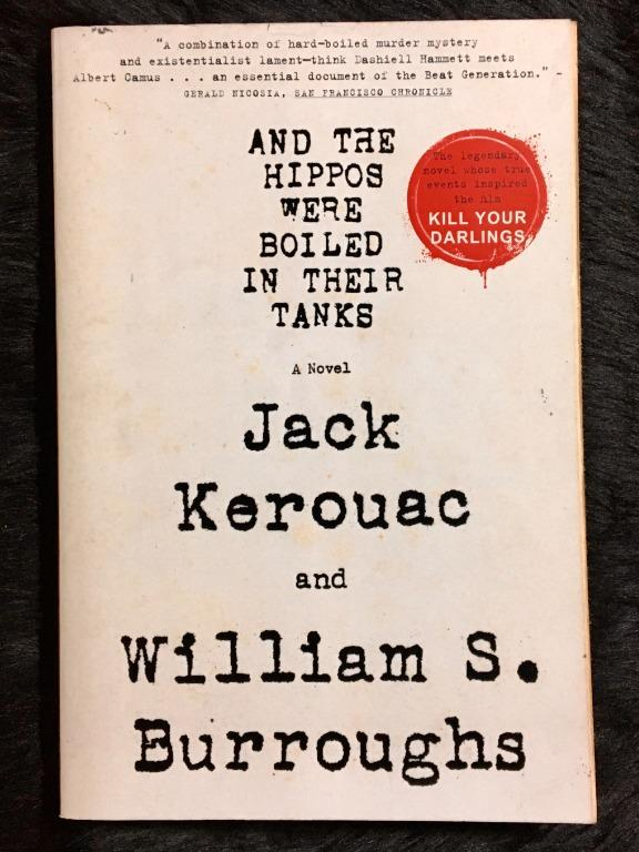 And the Hippos Were Boiled in Their Tanks by Jack Kerouac and William S. Burroughs