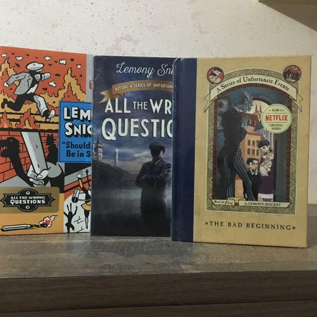 TP/HB • All the Wrong Questions • A Series of Unfortunate Events The Bad Beginning • Lemony Snicket