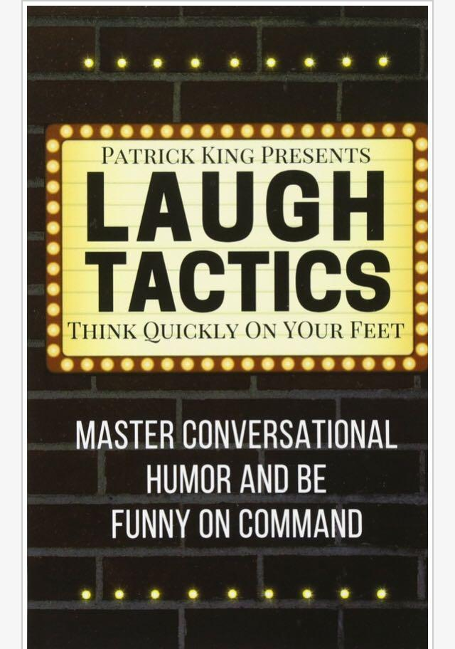 Laugh Tactics: Master Conversational Humor and Be Funny On Command - Think Quickly on Your Feet - Patrick King PDF
