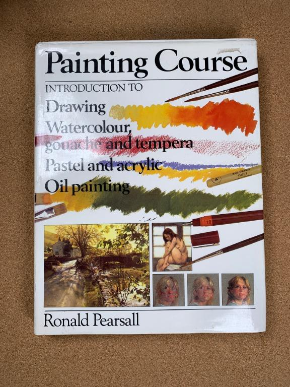 Painting Course Introduction to Drawing, Watercolor, Gouache and Tempera, Pastel and Acrylic, Oil Painting