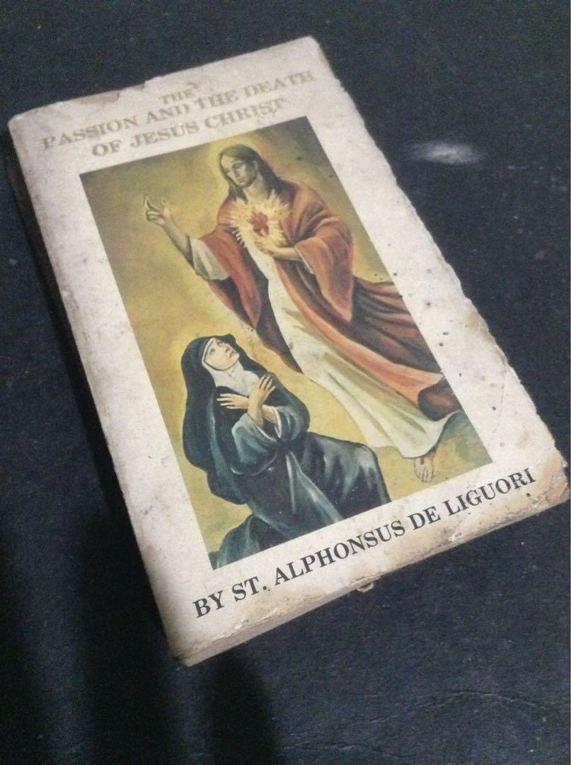 "old religious book ""The Passion & The Death of Jesus Christ""/by St. Alphonsus/yr.1983 edition"