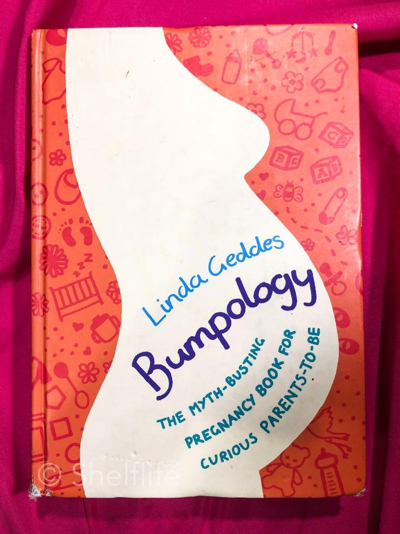 Bumpology: The Myth-Busting Pregnancy Book for Curious Parents-To-Be by Linda Geddes
