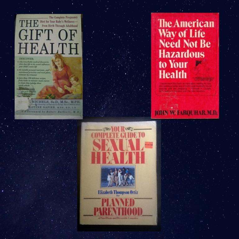 The American Way of Life Need Not be Hazardous to Your Health * The Gift of Health * Your Complete Guide to Sexual Health: Planned Parenthood