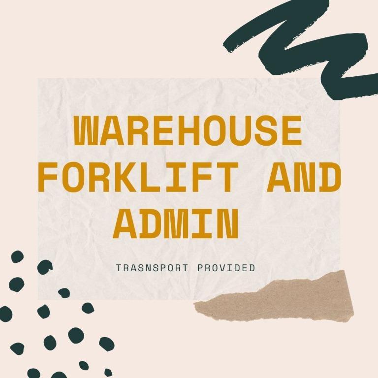 Warehouse Forklift & Admin ($9/hr,Transport provided, West)
