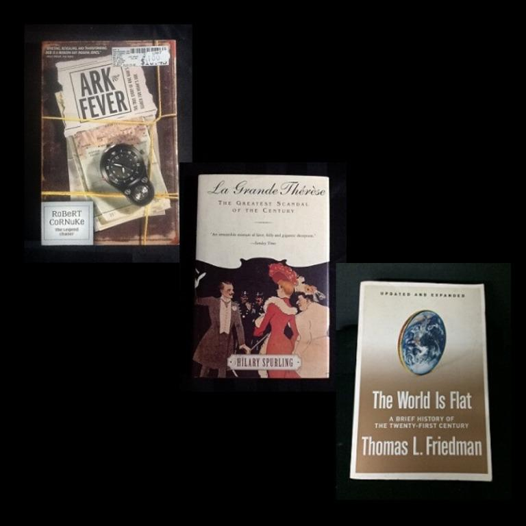 Ark Fever, Robert Cornuke * La Grande Therese, Hilary Spurling * The World is Flat, Thomas Friedman