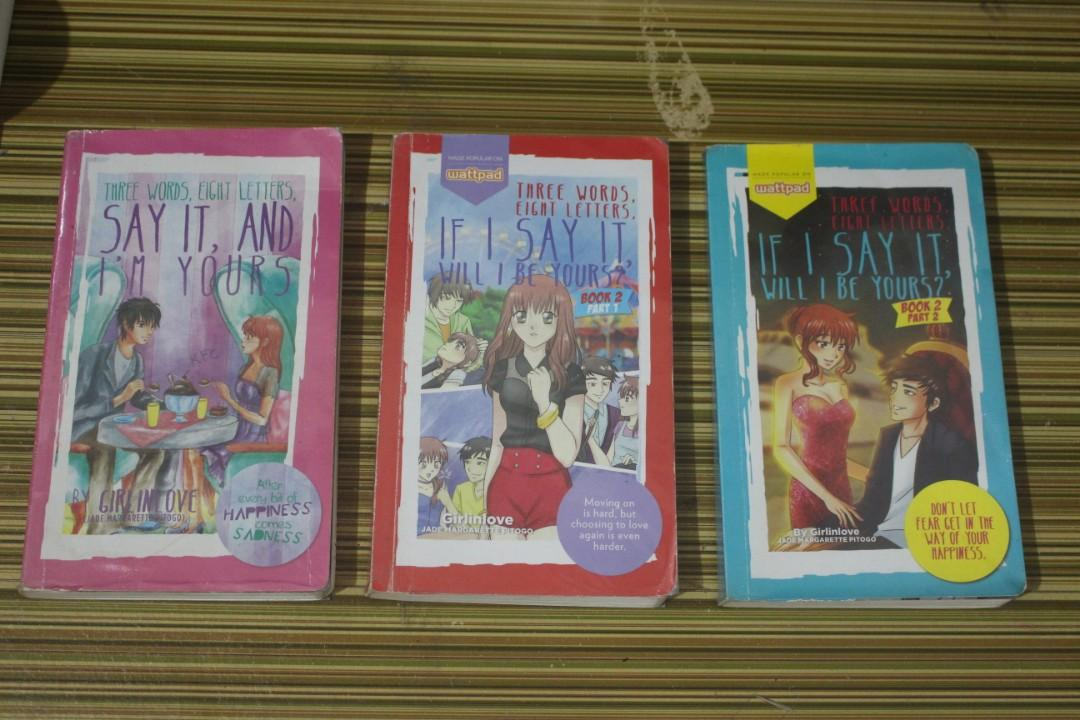Wattpad Books (Pop Fiction): Three Words, Eight Letters, Say It and I'm Yours SET!