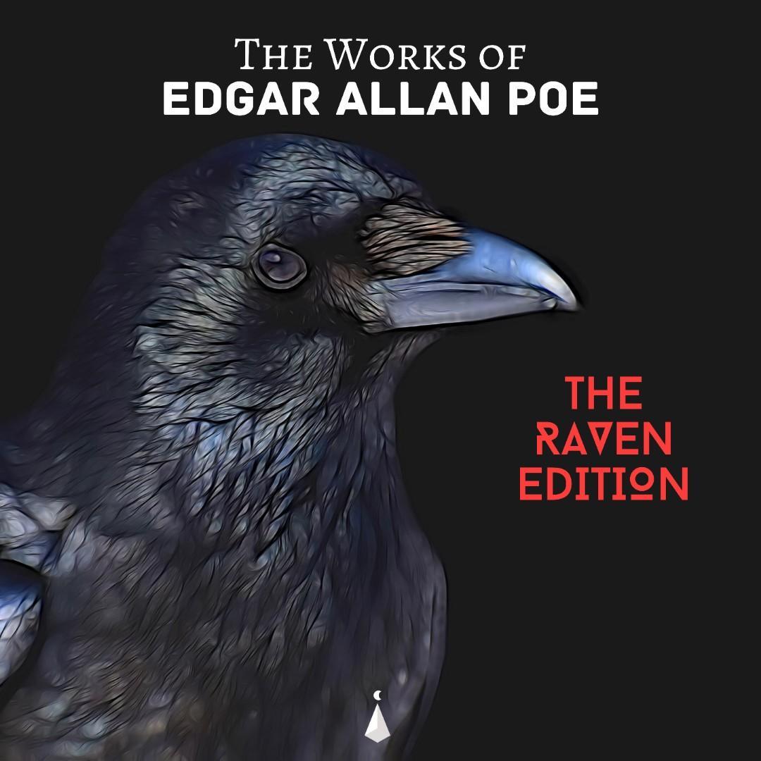 The Works of Edgar Allan Poe, The Raven Edition (Complete) | Edgar Allan Poe