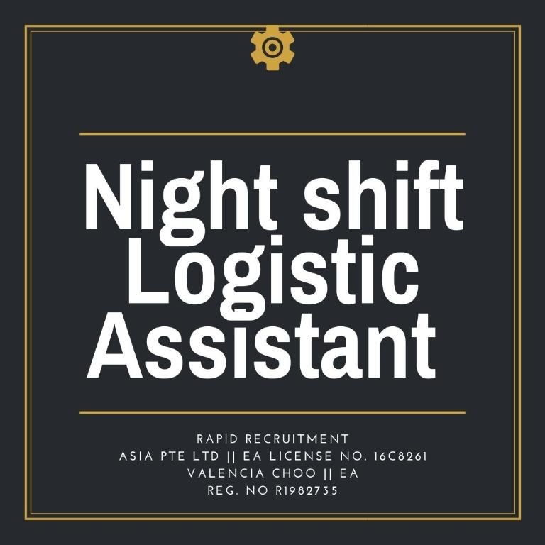 NIGHT SHIFT LOGISTIC ASSISTANT (CHANGI, LONG TERM)