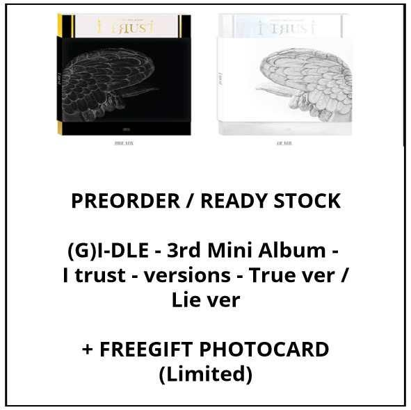 (G)I-DLE - 3rd Mini Album - I trust - versions - True ver / Lie ver - PREORDER/READY STOCK+ FREE GIFT PHOTOCARDS - GI-DLE G-IDLE GIDLE