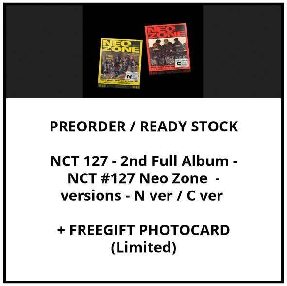 NCT 127 - 2nd Album - NCT #127 Neo Zone - versions : N ver / C ver / T ver - NCT127 - PREORDER/READY STOCK + FREE GIFT PHOTOCARDS