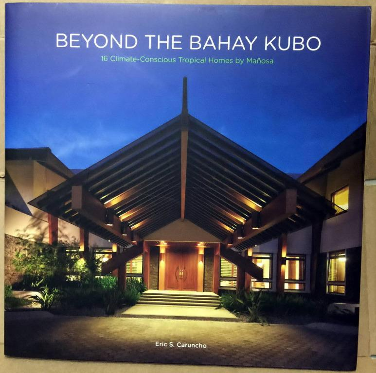 Beyond the Bahay Kubo: 16 Climate- Conscious Tropical Homes by Mañosa coffee table book architecture
