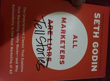 All Marketers are Liars: The Power of Telling Authentic Stories in a Low-trust World Front Cover - by Seth Godin