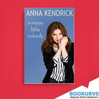 Scrappy Little Nobody By Anna Kendrick