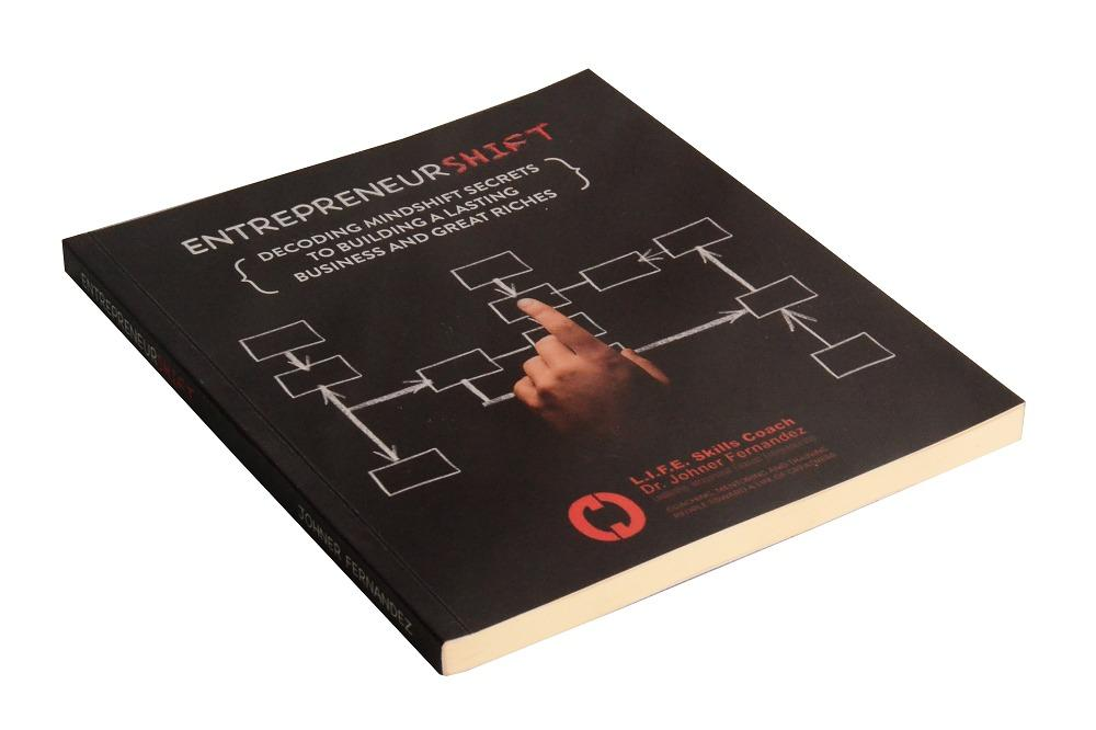 Entrepreneur Shift (Decoding Mindshift Secrets to Building Lasting Business and Great Riches) by Mr. Life Trainer Dr. Johner Fernandez Bestselling Book Self Help Books