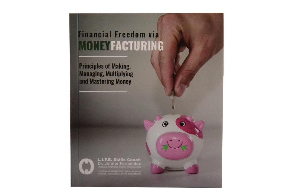 """Financial Freedom via """"MONEYFACTURING"""" by Mr. LIFE Trainer and Skills Coach Dr. Johner Fernandez Bestselling Book Self Help Books"""