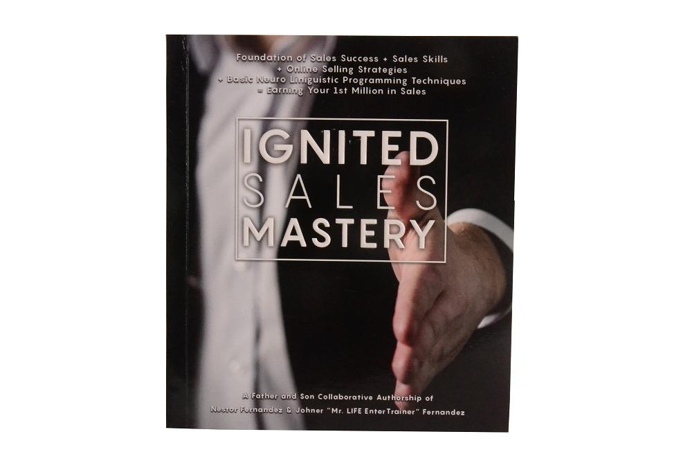 Ignited Sales Mastery foundation of sales success by Mr. LIFE Trainer Dr. Johner Fernandez Bestselling Book Self Help Books
