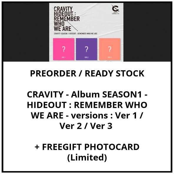 CRAVITY - Album SEASON1 - HIDEOUT : REMEMBER WHO WE ARE - versions : Ver 1 / Ver 2 / Ver 3 - PREORDER / READY STOCK + FREE GIFT PHOTOCARDS