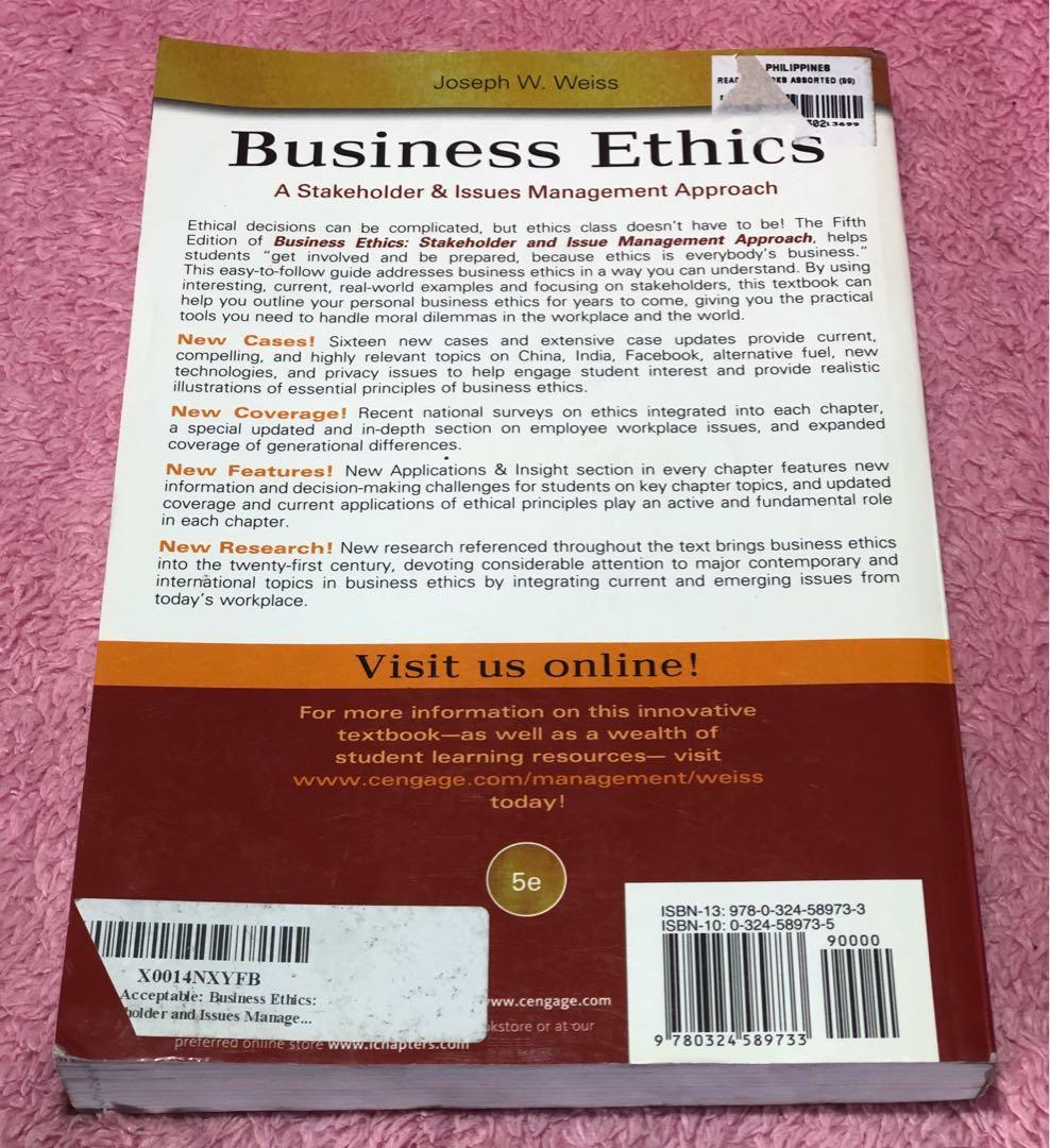 Business Ethics A Stakeholder & Issues Management Approach Joseph W. Weiss Price: 190 Item 00354