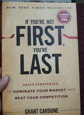 If You're Not First, You're Last: Sales Strategies to Dominate Your Market and Beat Your Competition