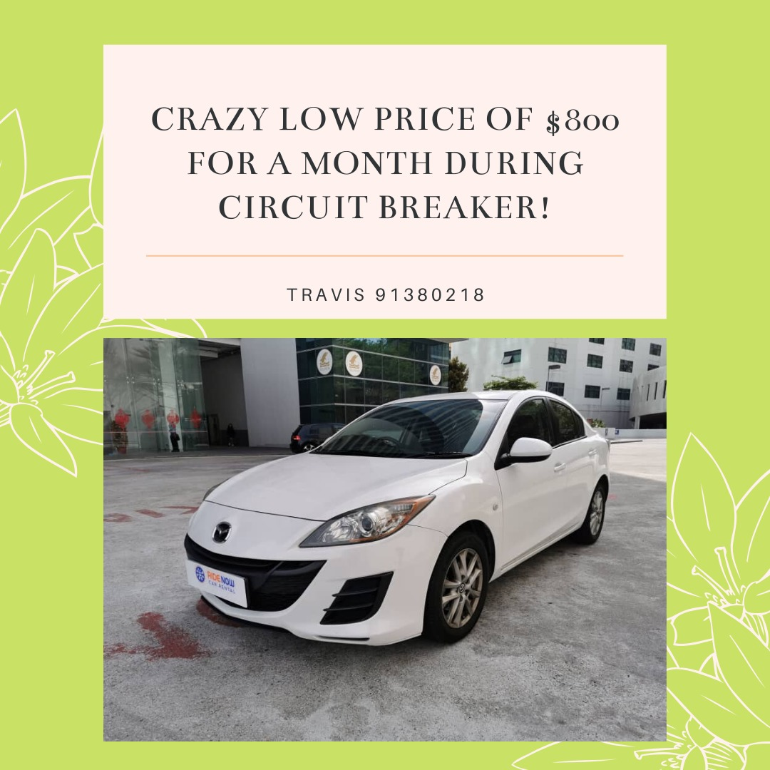 Mazda 3 1.6A SP Car Rental during Circuit Breaker! Cheapest price ever!