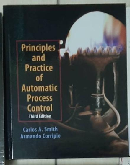 Principles and practice of automatic process control  程序控制