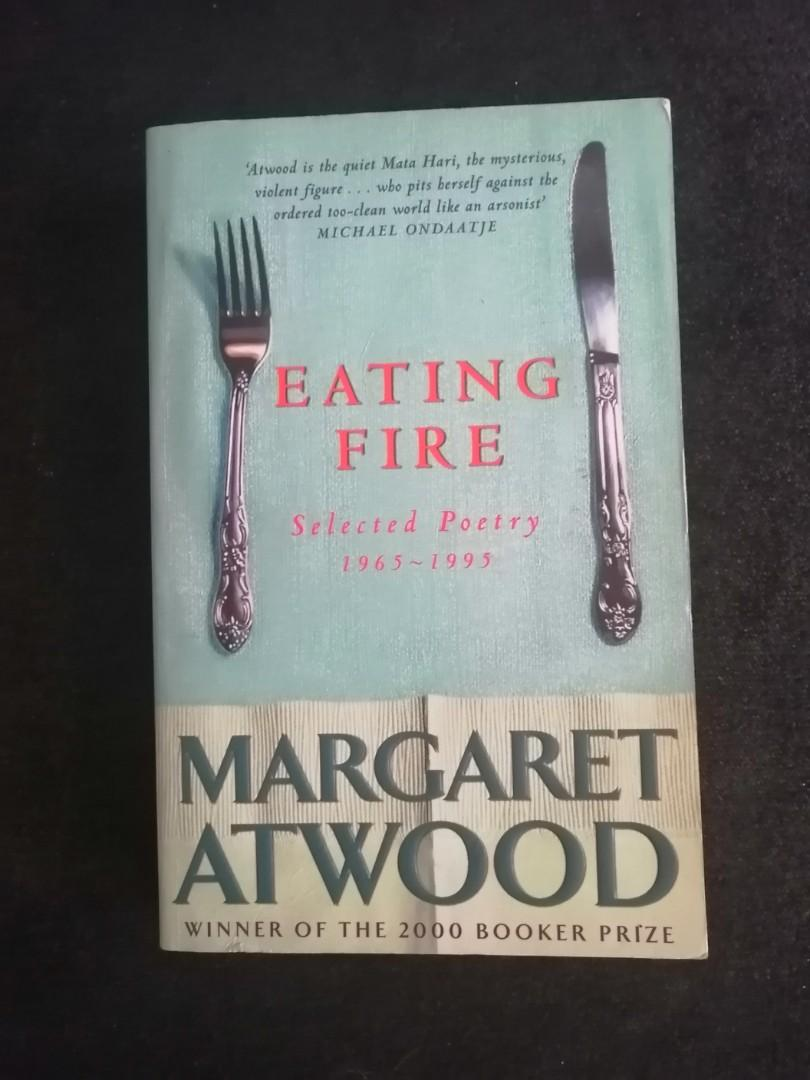 Eating Fire by Margaret Atwood