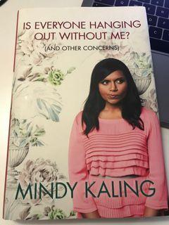 Mindy Kaling - Is Everyone Hanging Out Without Me