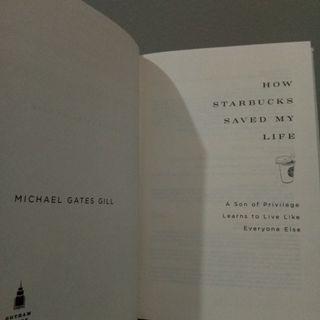 How Starbucks Saved My Life byMichael Gates Gil