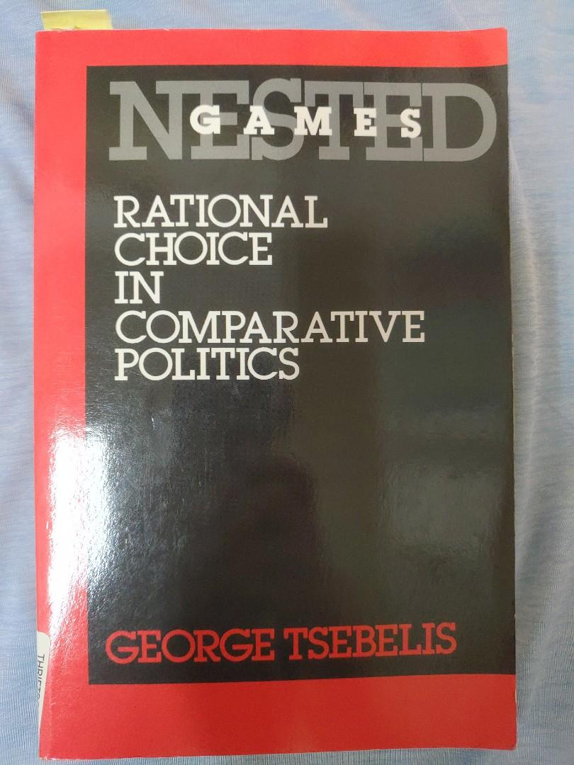 Nested Games : Rational Choice in Comparative Politics