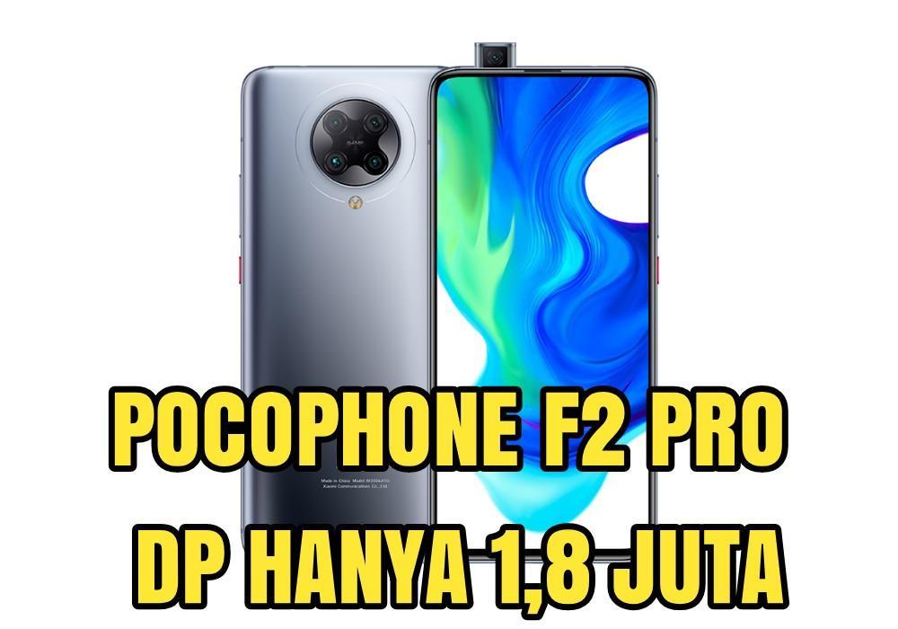 Xiaomi Pocophone F2 pro 8/256 Bisa Kredit Promo DP Murah