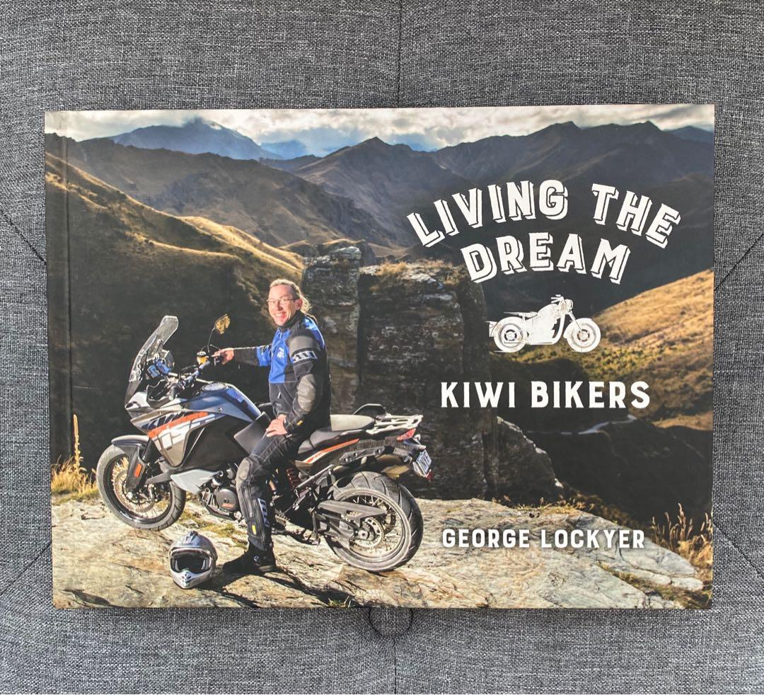 Living The Dream: Kiwi Bikers by George Lockyer